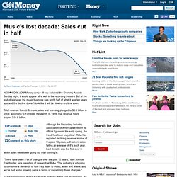 Music's lost decade: Sales cut in half in 2000s - Feb. 2, 2010