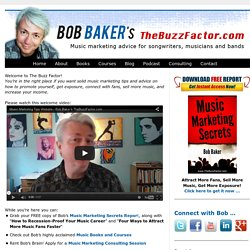 Music Marketing Tips, Self Promotion Ideas - Bob Baker