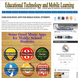 Educational Technology and Mobile Learning: Some Good Music Apps for Middle School Students