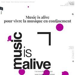 Music is alive pour vivre la musique en confinement