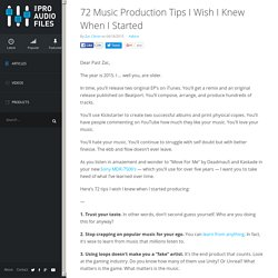 72 Music Production Tips I Wish I Knew When I Started