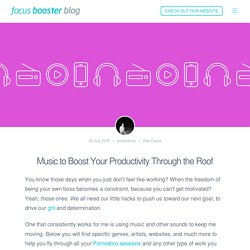 Music to Boost Your Productivity Through the Roof