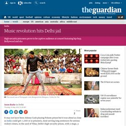 Music revolution hits Delhi jail