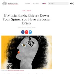 If Music Sends Shivers Down Your Spine, You Have A Special Brain