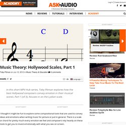 Music Theory: Hollywood Scales, Part 1