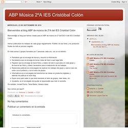 ABP Música 2ºA IES Cristóbal Colón: Bienvenidos al blog ABP de música de 2ºA del IES Cristóbal Colón