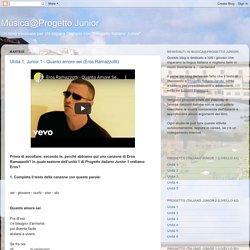Musica@Progetto Junior: Unità 1, Junior 1 - Quanto amore sei (Eros Ramazzotti)
