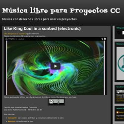 Música libre para Proyectos CC: Like King Cool in a sunbed (electronic)
