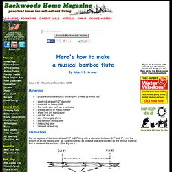 Here's how to make a musical bamboo flute by Robert E. Kramer Issue #42
