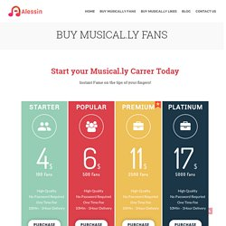 Buy Musical.ly Fans $3.99 Fast Delivery!Alessin