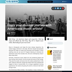 Enjoy your musical journey with Americana music artists