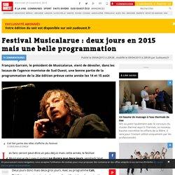 Festival Musicalarue : deux jours en 2015 mais une belle programmation