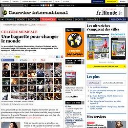 CULTURE MUSICALE • Une baguette pour changer le monde | Courrier
