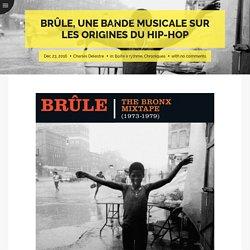 Brûle, une bande musicale sur les origines du hip-hop - UNIONSTREET