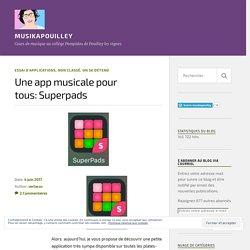 Une app musicale pour tous: Superpads – musikapouilley