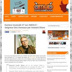 Humeur musicale #7 sur AMHA.fr : Seigneur Des Anneaux par Howard