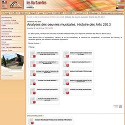 Analyses des oeuvres musicales. Histoire des Arts 2013 - - Collège Les Bartavelles - 13010 - Marseille - St Loup -