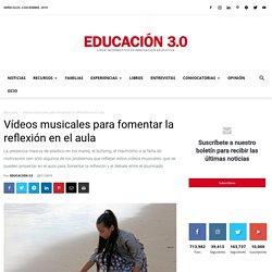 Vídeos musicales para fomentar la reflexión en el aula