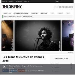 Trans Musicales de Rennes 2015: Festival review