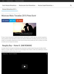Músicas Mais Tocadas 2015 Para Ouvir clique aqui mesmo - Ouvir Musicas Romanticas .com
