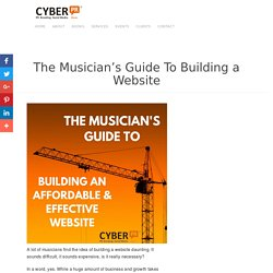 The Musician's Guide To Affordable Effective Websites - Cyber PR Music
