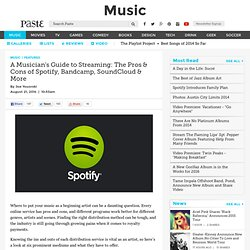 A Musician's Guide to Streaming: The Pros & Cons of Spotify, Bandcamp, SoundCloud & More