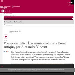 Voyage en Italie : Être musicien dans la Rome antique, par Alexandre Vincent