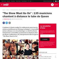 """""""The Show Must Go On"""" : 135 musiciens chantent à distance le tube de Queen"""