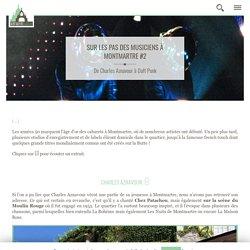 Sur les pas des musiciens à Montmartre #2 - Montmartre Addict