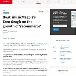 Q&A: musicMagpie's Eren Ozagir on the growth of 'recommerce'