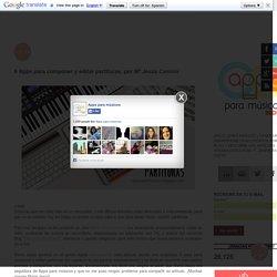 Apps para músicos: 6 Apps para componer y editar partituras, por Mª Jesús Camino