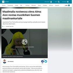Maailmalla nosteessa oleva Alma: Aion nostaa musiikillani Suomen maailmankartalle