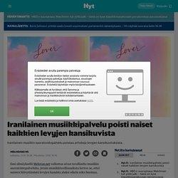 Iranilainen musiikkipalvelu poisti naiset kaikkien levyjen kansikuvista - Nyt.fi