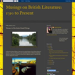 Musings on British Literature: 1790 to Present: Themes in The God of Small Things
