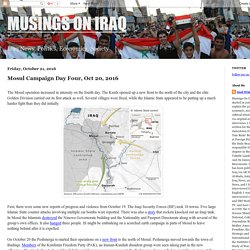MUSINGS ON IRAQ: Mosul Campaign Day Four, Oct 20, 2016