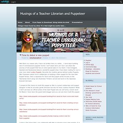 Musings of a Teacher Librarian and Puppeteer -