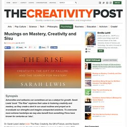 Musings on Mastery, Creativity and Sisu