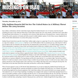 MUSINGS ON IRAQ: Why Saddam Hussein Did Not See The United States As A Military Threat Before The 2003 Invasion
