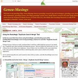 "Genea-Musings: Using the RootsMagic ""Duplicate Search Merge"" Tool"