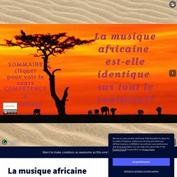 presentation instruments +, test La musique africaine by madame musique on Genially