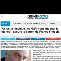 """""""Après la musique, les Gafa vont attaquer la finance"""", assure le patron de France Fintech"""