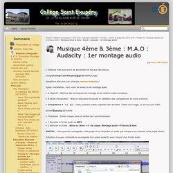 Musique 4ème & 3ème : M.A.O : Audacity : 1er montage audio - Collège Antoine de Saint-Exupéry