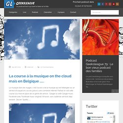 La course à la musique on the cloud mais en Belgique ….