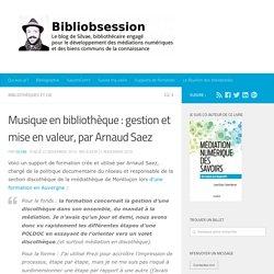 Musique en bibliothèque : gestion et mise en valeur, par Arnaud Saez -