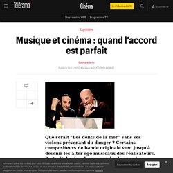 Musique et cinéma : quand l'accord est parfait - Cinéma