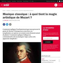 Musique classique : à quoi tient la magie artistique de Mozart ?