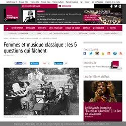 Femmes et musique classique : les 5 questions qui fâchent