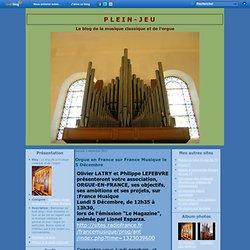 Orgue en France sur France Musique le 5 Décembre - Le blog de la musique classique et de l'orgue