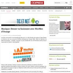 Musique: Deezer va fusionner avec WorMee d'Orange - TIC et Net