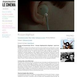 Musique diégétique - Transmettre le cinéma